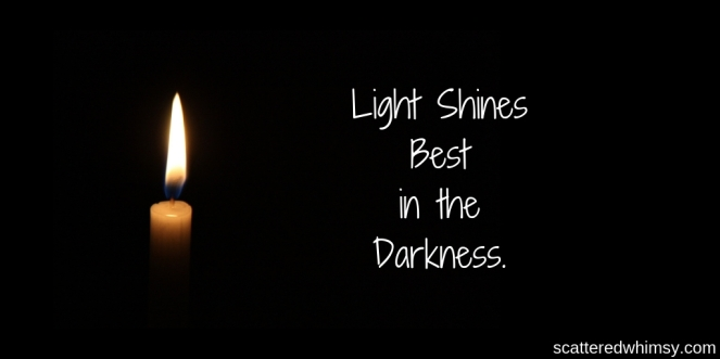 A Light Shines Best in the Darkness.-3
